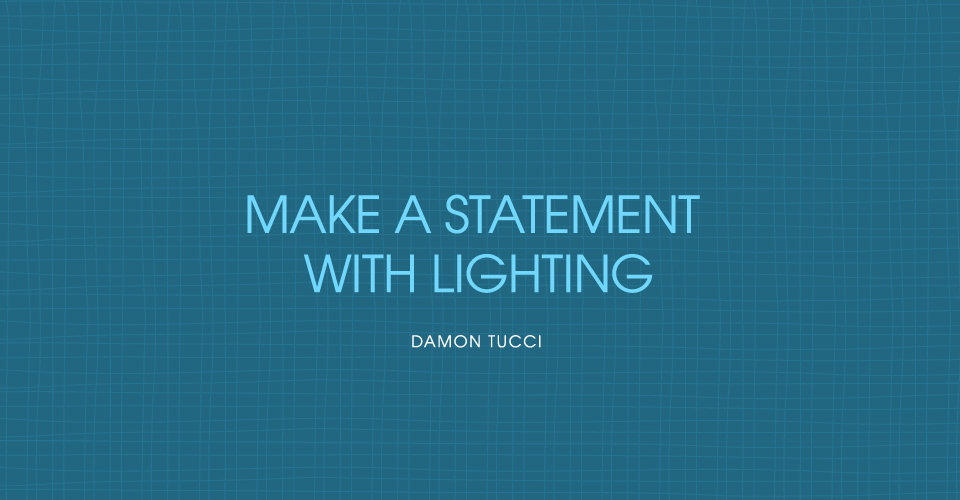 Statement with Lighting Tucci